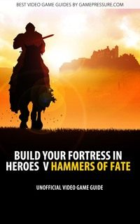 Heroes of might and magic v: hammers of fate game guide download.