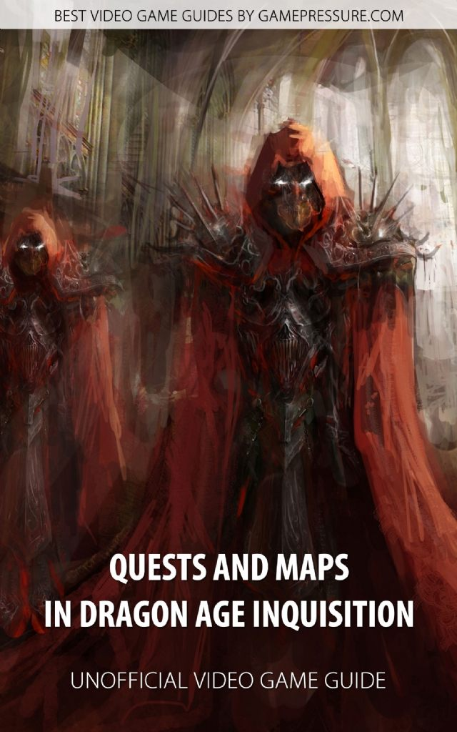 Quests and Maps in Dragon Age: Inquisition - Unofficial Video Game Guide