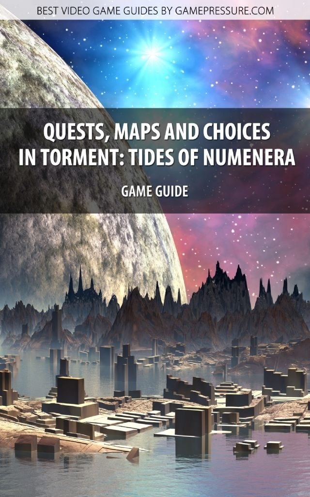 Quests, Maps and Choices in Torment: Tides of Numenera - Game Guide