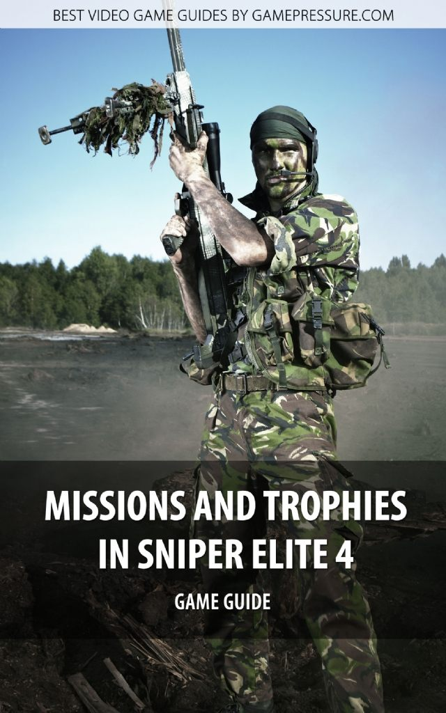 Missions and Trophies in Sniper Elite 4 - Game Guide
