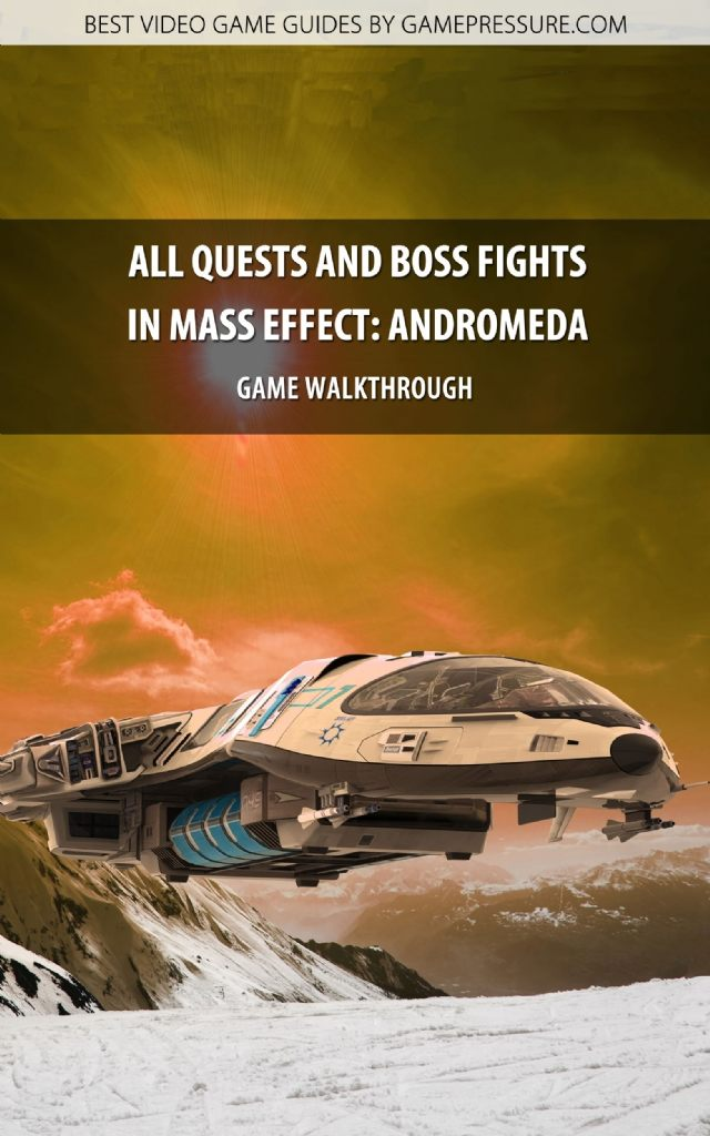 All Quests And Boss Fights in Mass Effect: Andromeda - Game Walkthrough