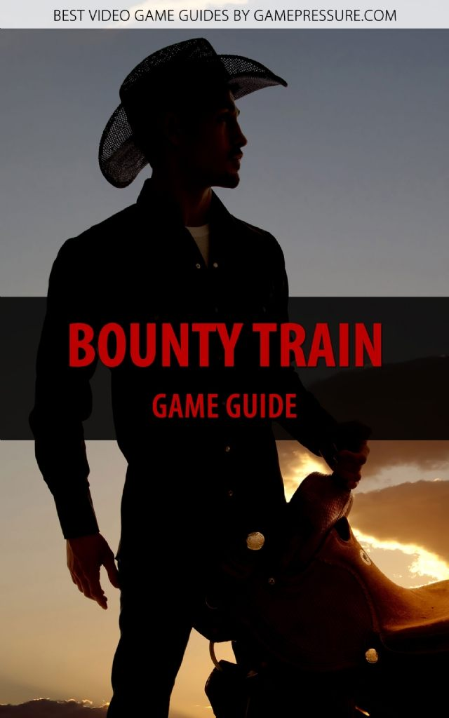 Bounty Train - Game Guide