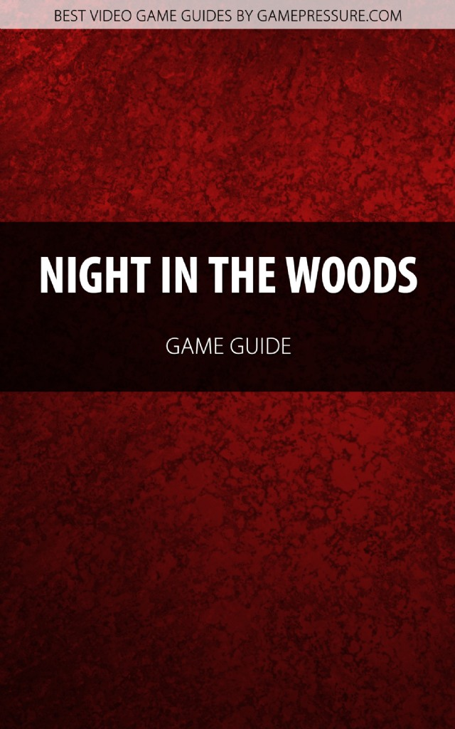 Night in the Woods - Game Guide