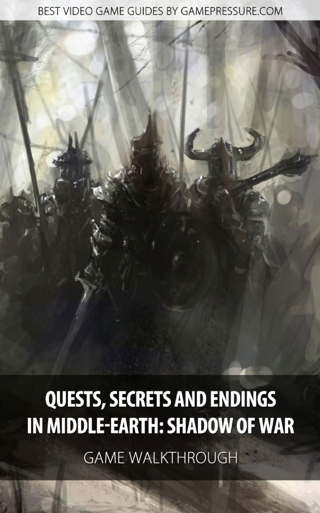 Quests, Secrets And Endings In Middle-earth: Shadow of War - Game Walkthrough
