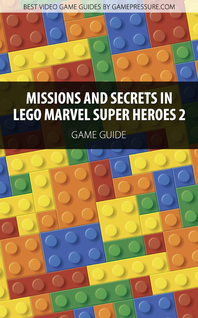 Missions And Secrets In LEGO Marvel Super Heroes 2 - Game Guide