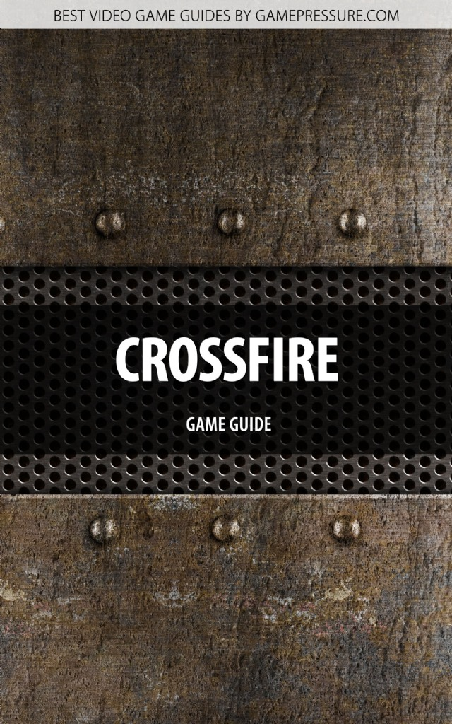 CrossFire - Game Guide
