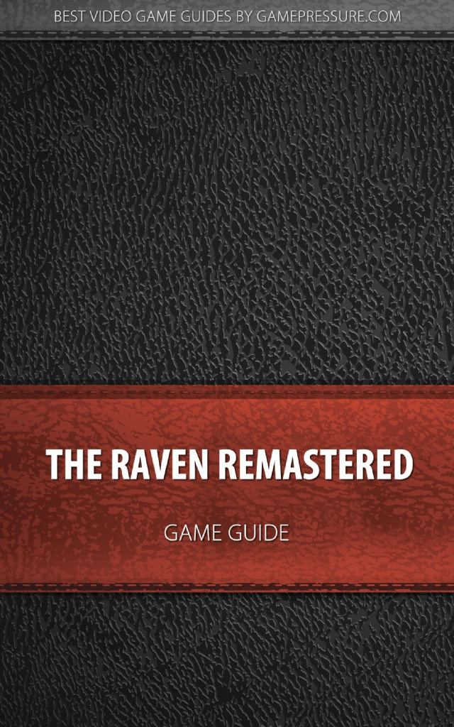 The Raven Remastered - Game Guide