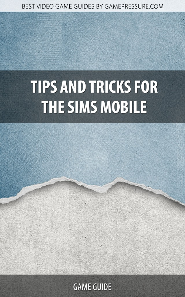 Tips and Tricks for The Sims Mobile - Game Guide