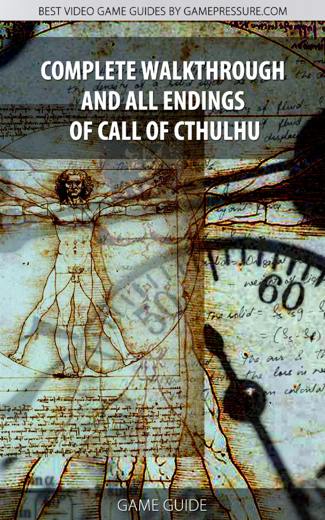 Complete Walkthrough and All Endings of Call of Cthulhu - Game Guide