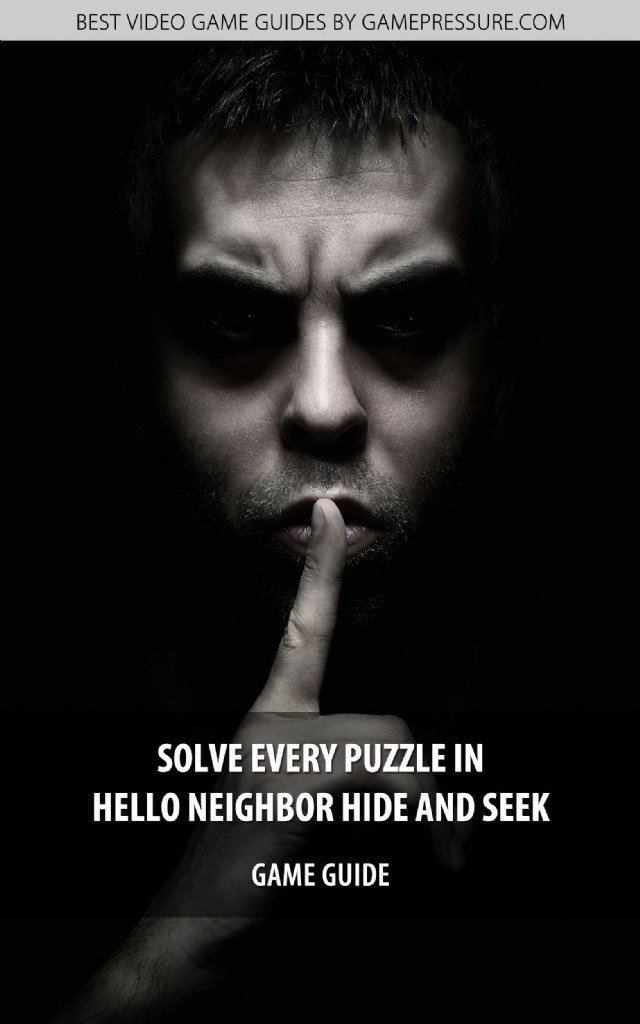 Solve Every Puzzle In Hello Neighbor Hide and Seek - Game Guide