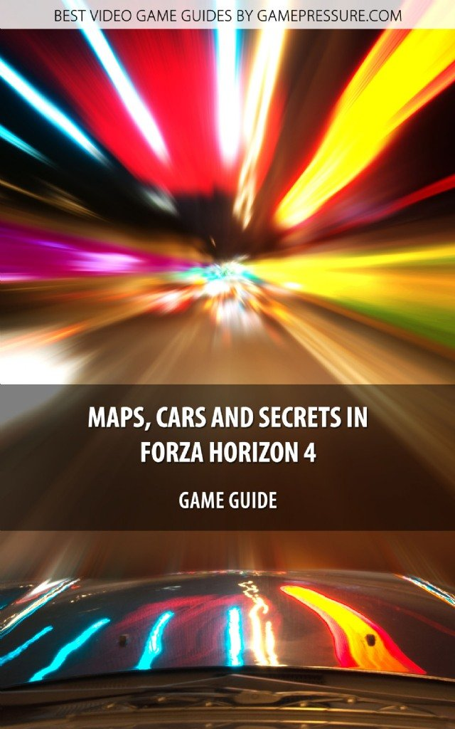Maps, Cars and Secrets in Forza Horizon 4 - Game Guide