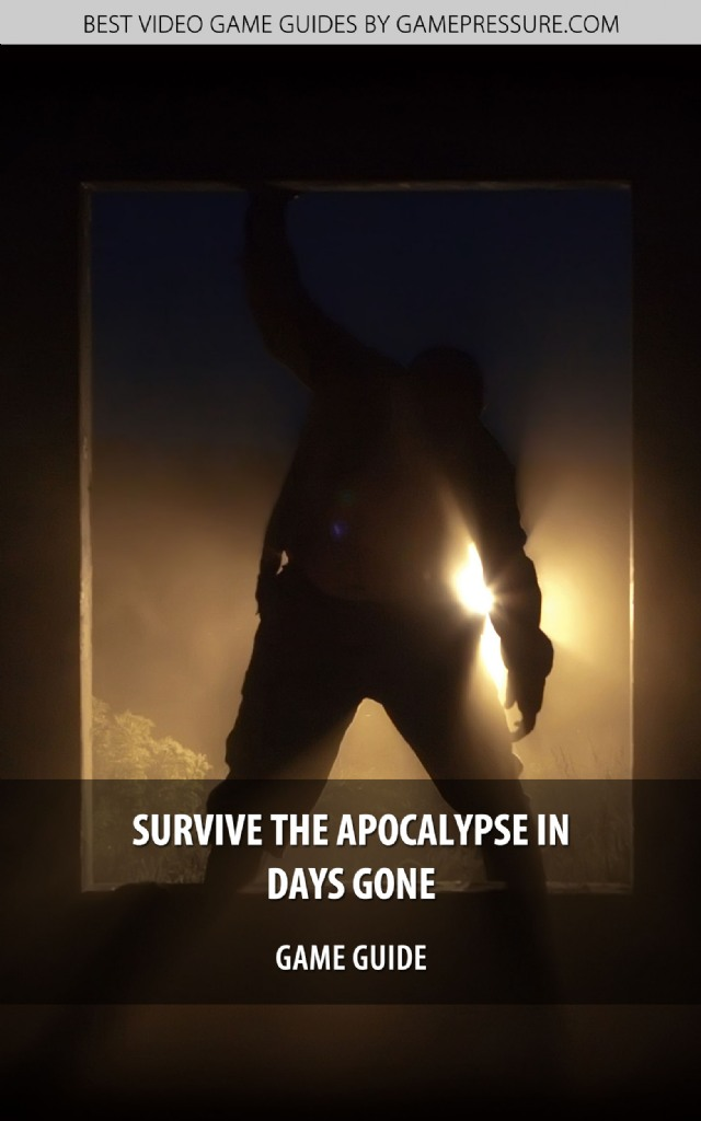 Survive The Apocalypse In Days Gone - Game Guide