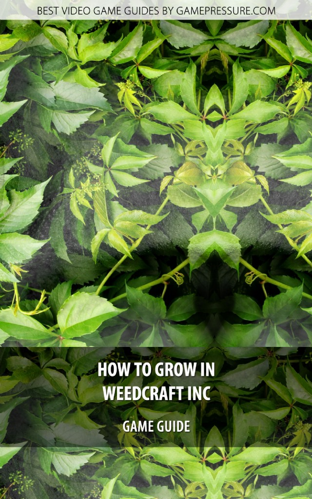 How To Grow In Weedcraft Inc - Game Guide