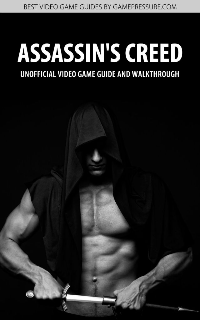 Assassin's Creed - Unofficial Video Game Guide & Walkthrough
