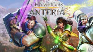 Champions of Anteria Game Guide