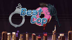 Beat Cop Game Guide