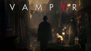 Vampyr Game Guide