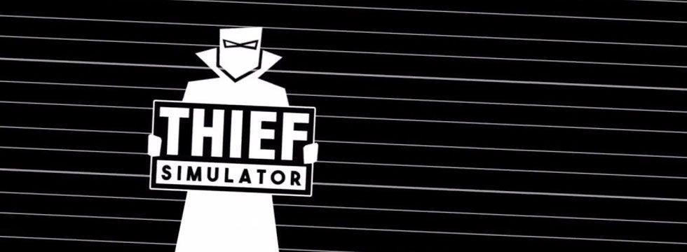 Thief Simulator Guide
